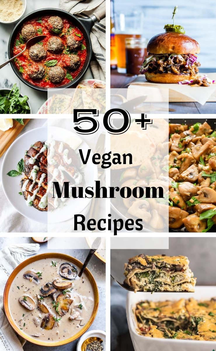 A collage image of 6 mushroom recipes and a text overlay that says 50+ vegan mushroom recipes.